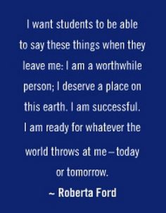 "Teaching success: ""I want students to be able to say these things when they leave me: I am a worthwhile person; I am ready for whatever the world throws at me - today or tomorrow. Teacher Inspiration, Classroom Inspiration, Classroom Quotes, Classroom Ideas, Reggio Classroom, Future Classroom, School Quotes, Teacher Humor, Teacher Stuff"