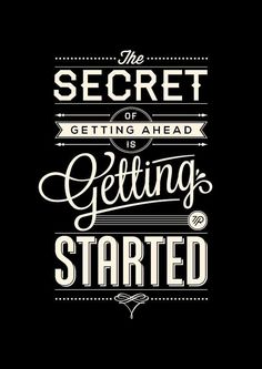 Get started now! Inspirational quote. #Inspiration #Encouragement