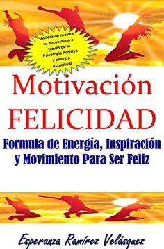 MOTIVACIÓN FELICIDAD  Inspiración de Escuela de la Felici...