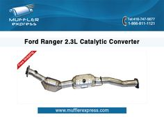 Muffler Express is one of the Toronto's leading aftermarket ford ranger catalytic converter manufacturer and suppliers in Canada.  We also carry all your aftermarket needs such as Ford Catalytic Converter, Ford Escort Catalytic Direct Fit Converter and Catalytic Converter Direct Fit  OEM for Ford Rear 2010-2013 etc. For more info http://www.mufflerexpress.com/performance-mufflers-and-exhaust-systems/catalyticconverters/catalyticconverters-ford.html