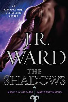 The Shadows (Black Dagger Brotherhood #13) by J.R. Ward | April 7, 2015