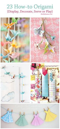 23 Tutorials on How-to Origami! Display, Decorate, Serve or Play! TheDIYDreamer.coM.I.A. Nx +++ Papiroflexia Manualidades papel flores decoracion