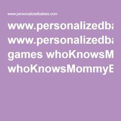www.personalizedbabies.com games whoKnowsMommyBestPink.pdf