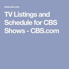 TV Listings and Schedule for CBS Shows - CBS.com