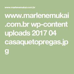 www.marlenemukai.com.br wp-content uploads 2017 04 casaquetopregas.jpg