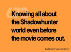 screw ALL of you people that are going to become obsessed with the mortal instruments AFTER the movie! screw you in advance. :) right, @Scott Hulme Kraync?