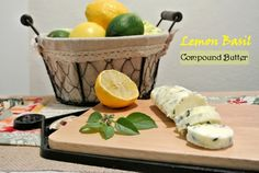 Add a little citrus flair with this simple Lemon Basil Compound Butter recipe and enjoy creamy no-fuss, gourmet flavors to your favorite dish.