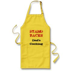 """Funny Father's Day """"Stand Back--Dad's Cooking!"""" Aprons!   For more visit http://www.zazzle.com/musicskins?rf=238308729910790362"""
