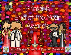 End of the Year Awards:Blank Award -- to meet the needs of you classMost Improved Super CitizenBest HelperFuture ScientistWild About ReadingSight Word WizHistorian AwardMathmagian