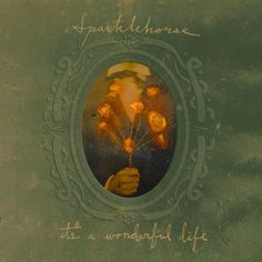 It's A Wonderful Life - Sparklehorse (2001)