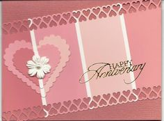 Anniversary card using Spellbinders heart dies and Martha Stewart hearts border punch.