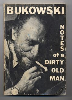"""Charles Bukowski, """"Notes of a Dirty Old Man"""""""