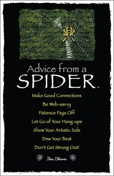 Advice from a spider. Ah. Constantly seeing spiders near me lately is making sense now. Thanks universe, i get it now!