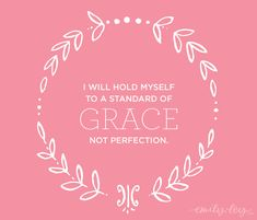 not perfection but grace
