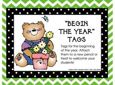 Sometime during the first week of school, I like to give the students a little something to make them smile and relieve their fears. I want them to go home smiling, realizing that their year is not going to be so bad after all. I run the tags on white card stock, hole punch it (or staple it), and attach it to something a little special, like a bag of gummy bears, bear cookies, a treat, or a pencil.