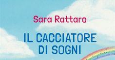 Sara Rattaro è tornata con un nuovo romanzo, stavolta per ragazzi e diverso dal solito ma non per questo meno emozionante! Si racconta di grandi uomini e grandi sogni. La mia recensione!