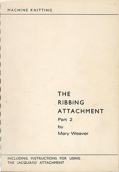 """Link to a book review of """" The Ribbing Attachment Part 2"""" by Mary Weaver. The review is in German and English, by kind permission from Kerstin of the Strickforum blog."""