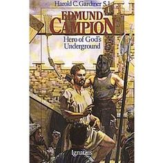Edmund Campion - Hero of God's Underground