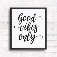 Quote prints - Good vibes only - Inspirational quote printable wall art for your own home decor or as a gift to a friend.  This quote was made using