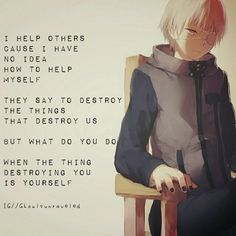 tokyo ghoul kaneki saying Sad Anime Quotes, Manga Quotes, Kaneki, Otaku Anime, Anime Manga, Mood Quotes, True Quotes, Tokyo Ghoul Quotes, Fantasias Halloween