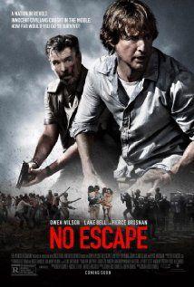 No Escape (2015) Stars: Owen Wilson, Pierce Brosnan, Lake Bell, Sterling Jerins