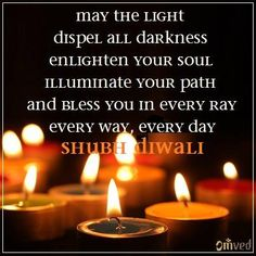 """""""May the light dispel all darkness enlighten your soul, illuminate your path and bless you in every ray, every way, every day""""- a prayer. Shubh Diwali to you and yours. Be Balanced. Be Natural. Diwali Quotes In Hindi, Happy Diwali Quotes, Shubh Diwali, Diwali Rangoli, Festivals Of India, Indian Festivals, Diwali Dishes, Diwali Greetings, Apartment Balcony Decorating"""