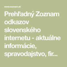 Prehľadný Zoznam odkazov slovenského internetu - aktuálne informácie, spravodajstvo, firmy, mapy, skrátka všetko čo potrebujete nájsť.