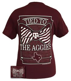 2b3678bea4ed05 Tied to Texas A&M Maroon [CS-TTAM0200] - $18.99 : Girlie Girl™ Originals -  Great T-Shirts for Girlie Girls!