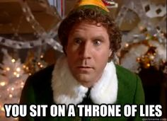 10 Funniest Quotes from Elf: You sit on a throne of lie!