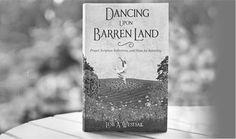 Dancing Upon Barren Land Christian Resources, Landing, Reflection, It Hurts, Prayers, Faith, Dance, Feelings, Cover
