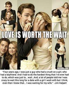 "Love is worth the wait. -Jim Halpert ""The Office"" Jenna Fischer, John Krasinski, Fandoms Unite, The Office Show, The Office Jim, Office Fan, The Office Finale, Office Jokes, Brooklyn 9 9"