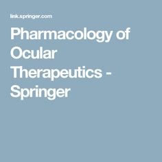 Pharmacology of Ocular Therapeutics - Springer