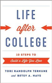 Life after college, 10 steps to build a life you love