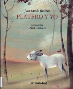 """Hermosa edición del famoso """"Platero y yo"""" de Juan Ramón Jiménez con unas hermosísimas ilustraciones de David González."""