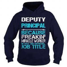 DEPUTY PRINCIPAL Because FREAKIN Miracle Worker Isn't An Official Job Title T Shirts, Hoodies. Get it now ==► https://www.sunfrog.com/LifeStyle/DEPUTY-PRINCIPAL-FREAKIN-Navy-Blue-Hoodie.html?41382 $35.99