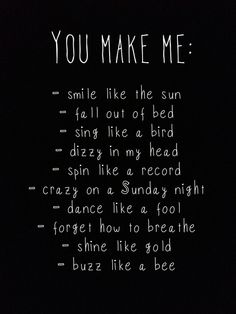 You Make Me, Make Me Smile, How To Make, The Fool, Letter Board, Singing, Thoughts, Love, Feelings