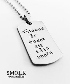 SMOLK -Handstamped jewelry with a twist - Tålamod är modet att tåla andra