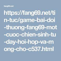https://fang69.net/tin-tuc/game-bai-doi-thuong-fang69-mot-cuoc-chien-sinh-tu-day-hoi-hop-va-mong-cho-c537.html