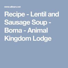 Recipe - Lentil and Sausage Soup - Boma - Animal Kingdom Lodge