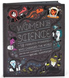 Women in Science, el album ilustrado de Rachel Ignotofsky Best Science Books, Avatar The Last Airbender Art, Book Signing, Change The World, Free Ebooks, Signs, Gift Guide, Science Puns, Science Gifts