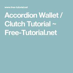 Accordion Wallet / Clutch Tutorial ~ Free-Tutorial.net