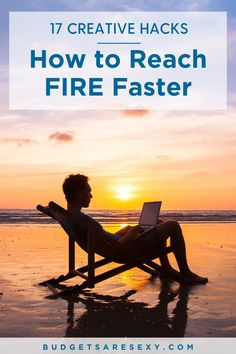 17 creative hacks on how to reach FIRE faster. Check them out today. | Budgets Are Sexy #personalfinance
