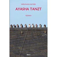 Ayasha tanzt: Amazon.de: Wolfgang Katzer: Bücher