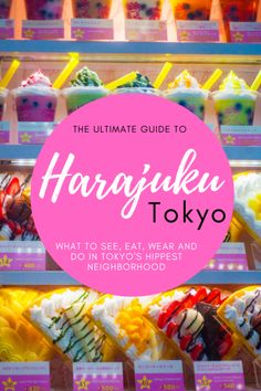 The Ultimate Guide to Harajuku! What to See, Eat, Buy and Do in Tokyo's Hippest Neighbourhood — The Creative Adventurer