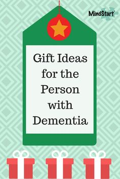 Great gifts for the person with dementia, which can help to engage the person and improve mood and level of confidence.