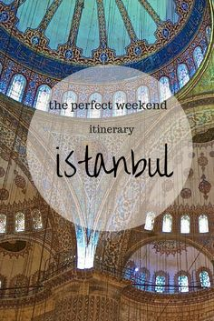 The Perfect Weekend Itinerary for Istanbul, Turkey.  Click the pin to read the post from www.flirtingwiththeglobe.com
