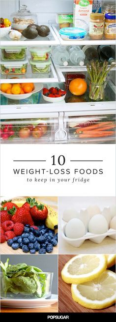 If you're trying to lose weight you need to have healthy foods on hand to support your goals. Give you fridge a makeover and stock these 10 foods.