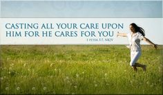 Cast all your cares upon JESUS.