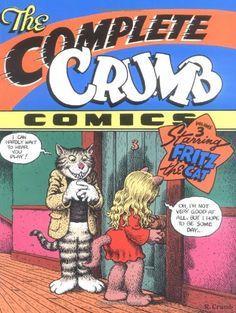 The Complete Crumb Comics Volume 3 1999 Fritz the Cat Robert Crumb Robert Crumb, Fritz The Cat, Jordi Bernet, Alternative Comics, Fantasy Comics, Pulp, Bd Comics, American Greetings, Lectures
