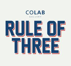 COLAB, Gallery, Rule of Three